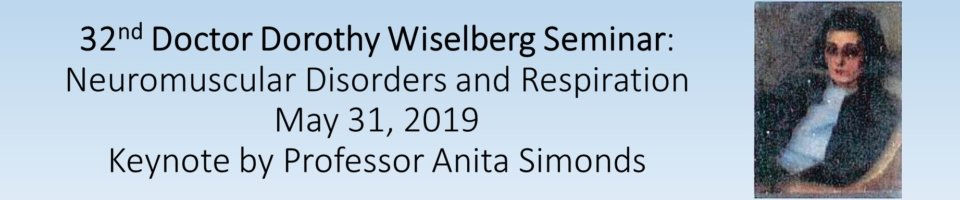 32nd Annual Doctor Dorothy Wiselberg Seminar Neuromuscular Disorders and Respiration