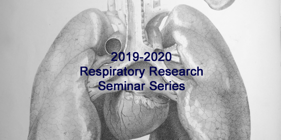 2019-2020 Respiratory Research Seminar Series