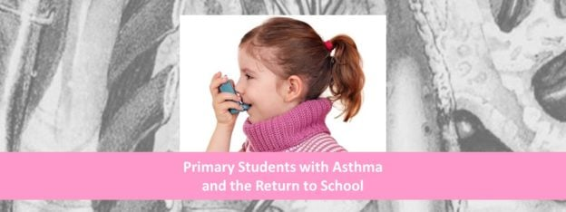 Low rishk to primary students with asthma returning to school