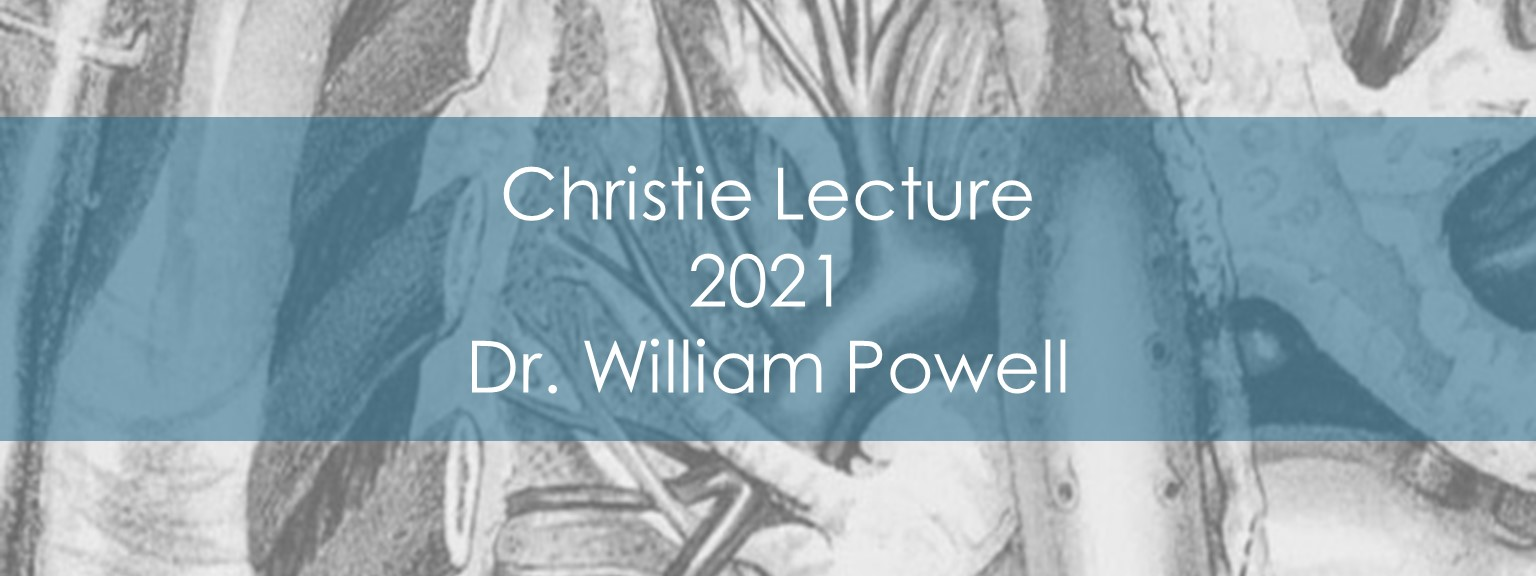 2021 Christie Lecture by William Powell Perspectives on a Life in Lipids
